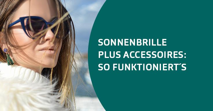 Pearle-Tipps: Sonnenbrille plus Accessoires