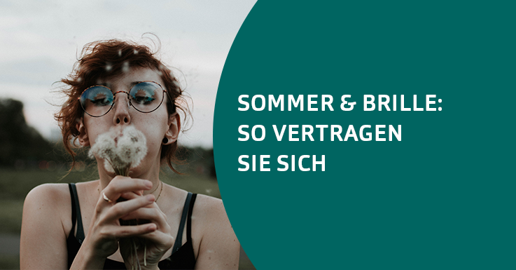 Sommer & Brille: So vertragen sie sich