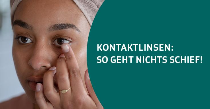 Pearle gibt Tipps bei Kontaktlinsen-Missgeschicken