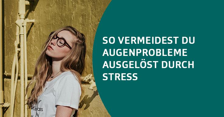 Augenprobleme und Stress