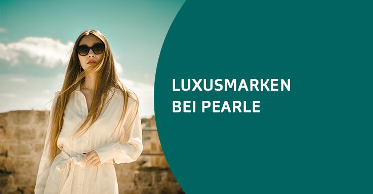 Die Pearle-Luxusmarken