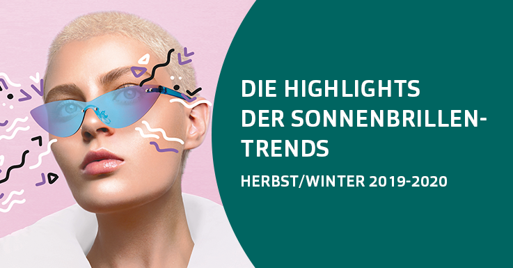 Sonnenbrillen-Trends Herbst/Winter 2019-2020