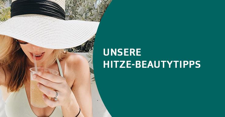 Hitze-Beautytipps