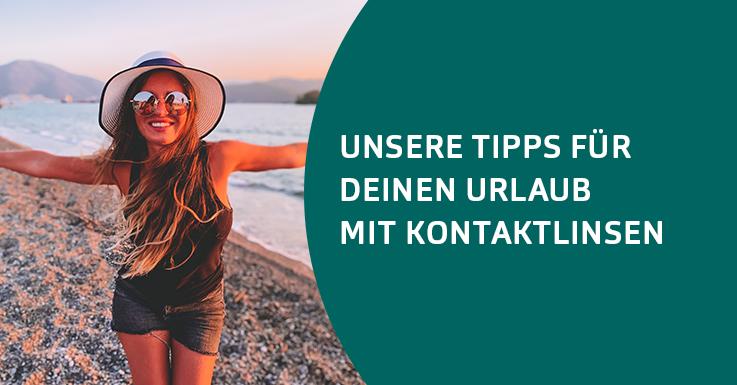 Unsere Tipps für deinen Urlaub mit Kontaktlinsen