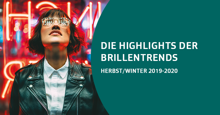Die Highlights der Brillentrends Herbst/Winter 2019-2020